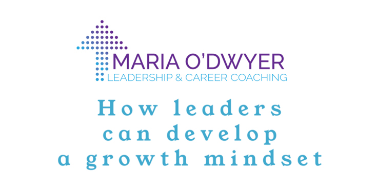 How leaders can develop a growth mindset