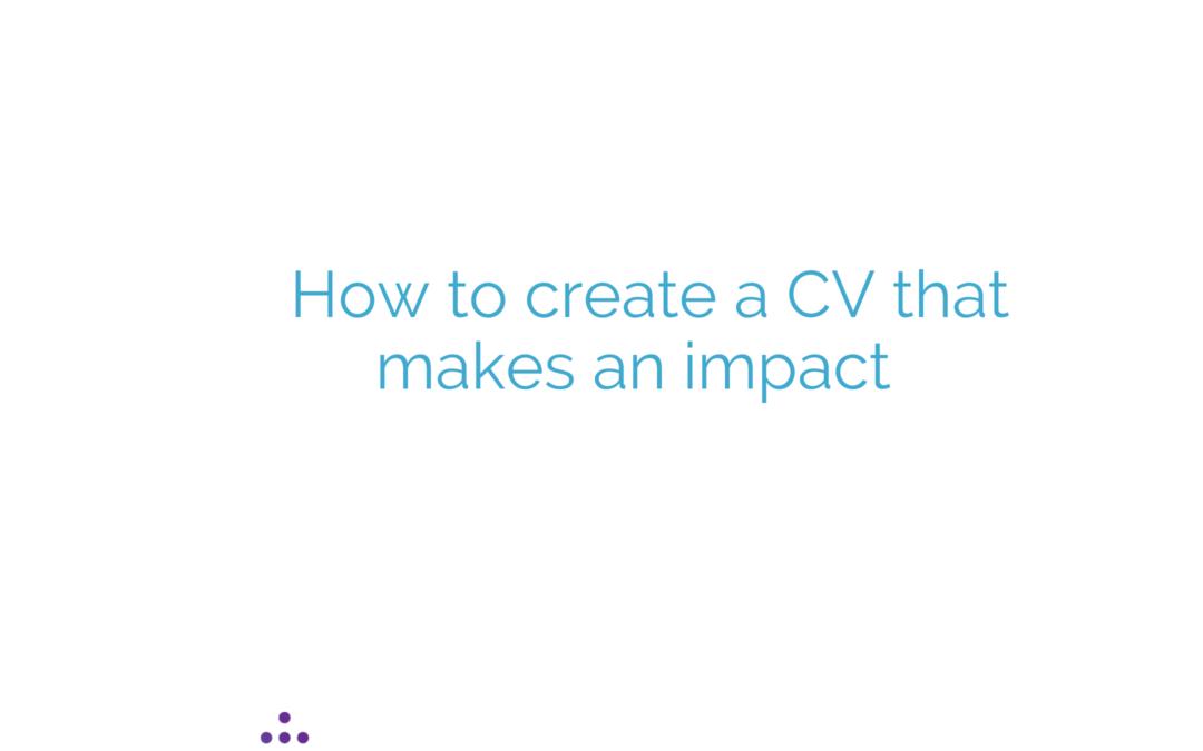 How to create a CV that makes an impact
